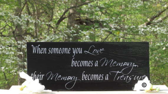 Wedding - Treasured Memories © / Memorial Sign with Heartfelt Inspirational Phrase / Painted Solid Wood Wedding Tribute Sign / with metal Easel