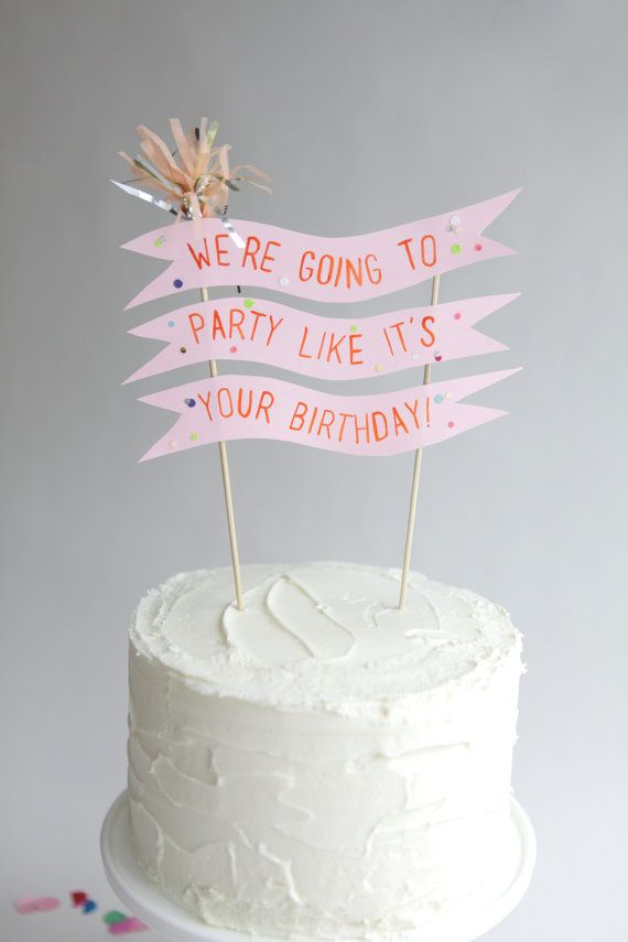Were Going To Party Like Its Your Birthday Cake Topper Pinks