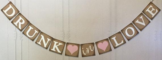 Mariage - Drunk In Love Banner ~ Wedding banner Garland~  Rustic, Vintage, Shabby Chic banner
