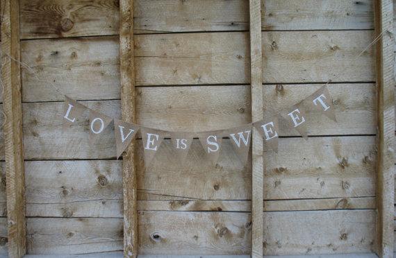 Mariage - Love is sweet burlap banner, bunting, white lettering, wedding banner, cake table banner, white lettering.