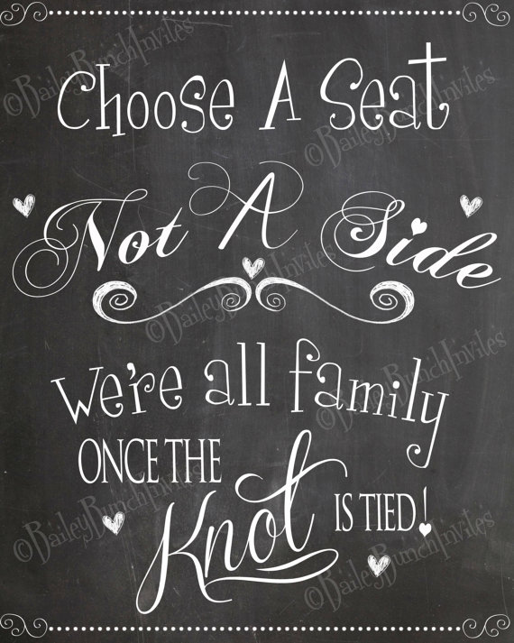 Wedding Chalkboard Sign Printable Choose A Seat Not Side We Re All Family Once The Knot Is Tied Decor Diy Rustic Chic Ceremony