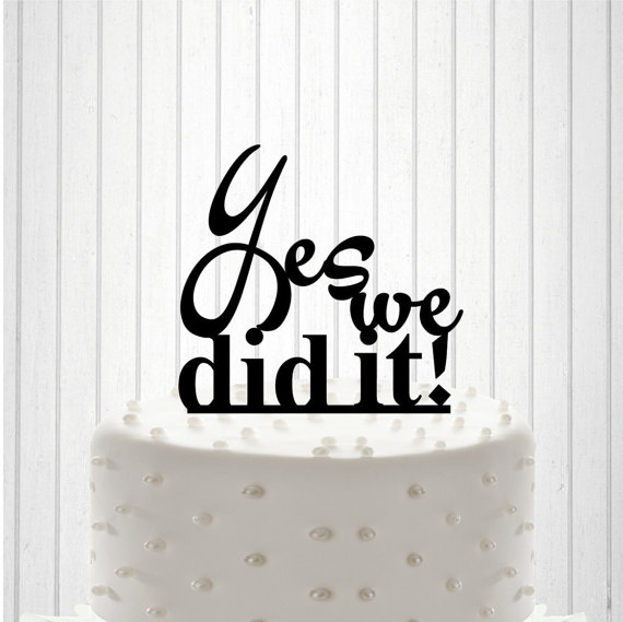 Mariage - Yes we did it Cake Topper or Table Sign Cake Decor Table Decor Custom Wedding Cake Topper Custom Table Sign