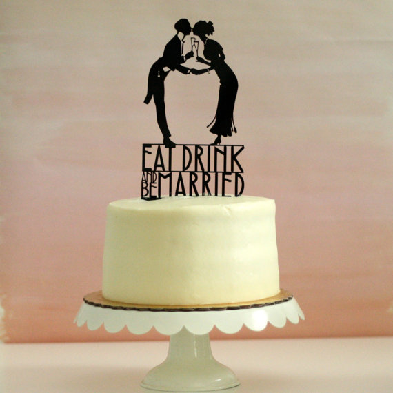 Wedding - Wedding Cake Topper with Silhouettes - Eat Drink and be Married - Art Deco Inspired - MADE TO ORDER