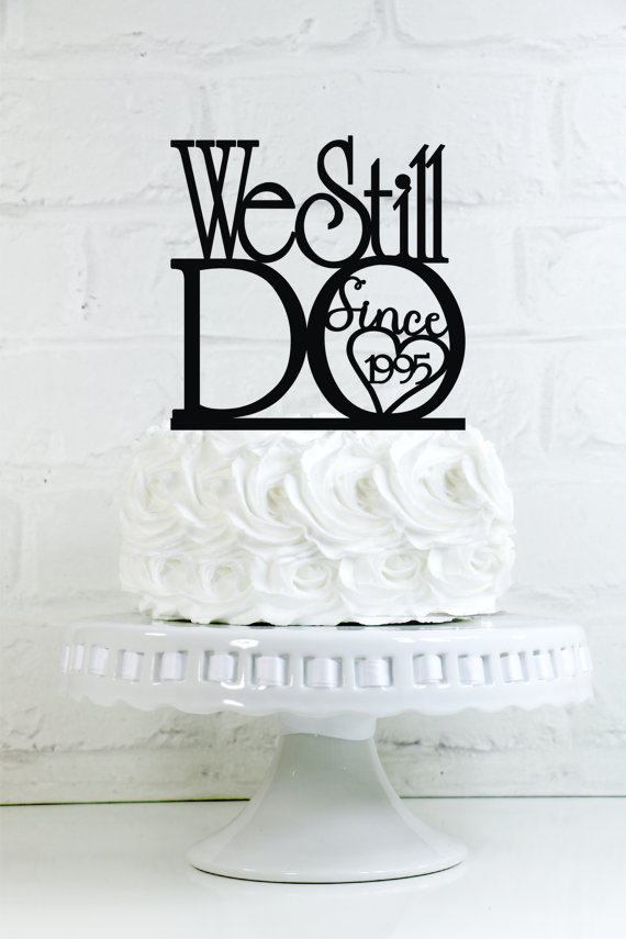"زفاف - We Still Do ""Since 'Your Year'"" Vow Renewal or Anniversary Cake Topper or Sign"