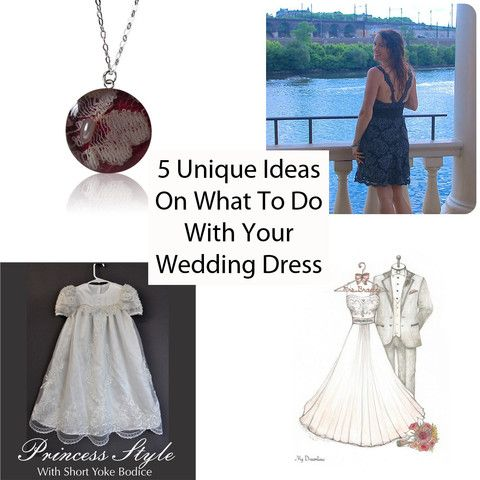 ideas for what to do with your wedding dress