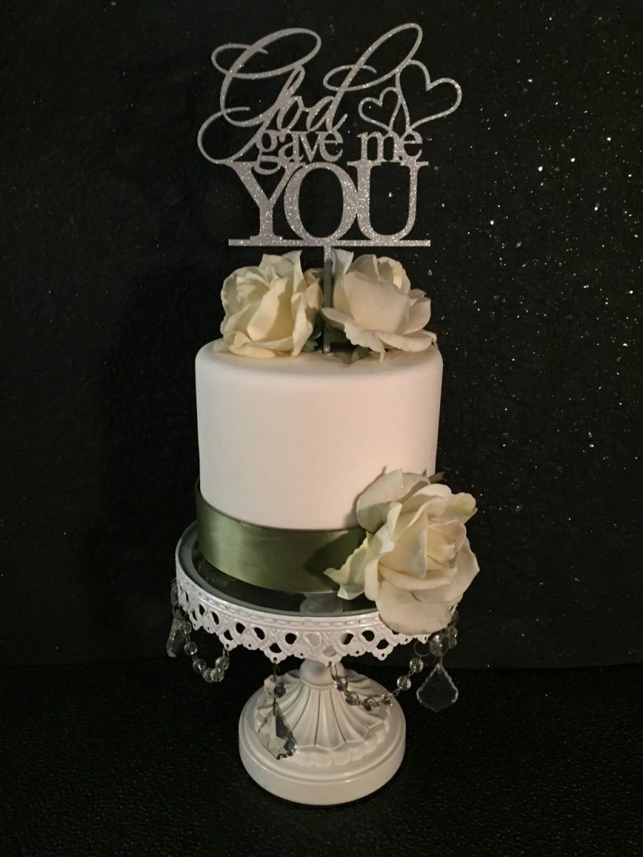 Свадьба - God Gave Me You Cake Topper