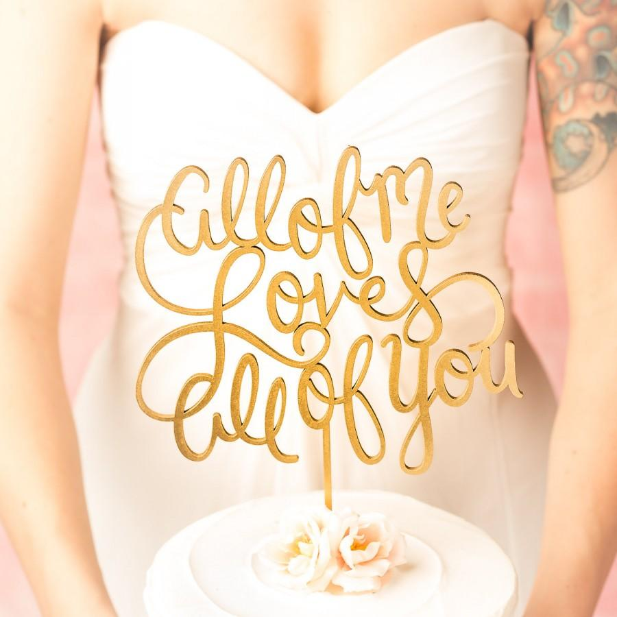 Mariage - Wedding Cake Topper - All of me loves all of you