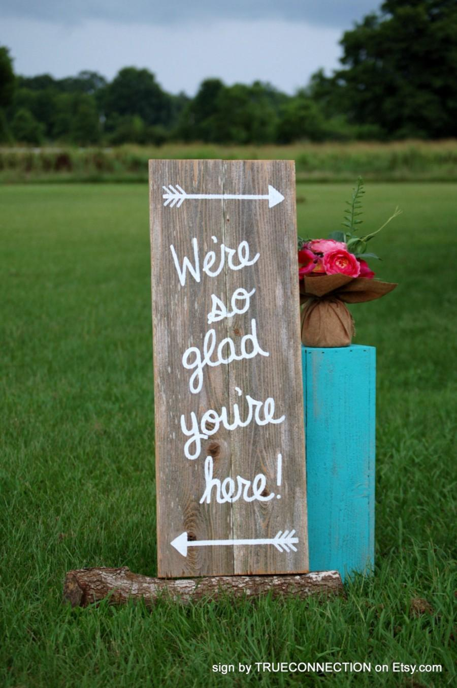 Were So Glad Your Here Rustic Wedding Sign Welcome Romantic Weddings Hand Painted Reclaimed Wood Vintage Road Signs Barn