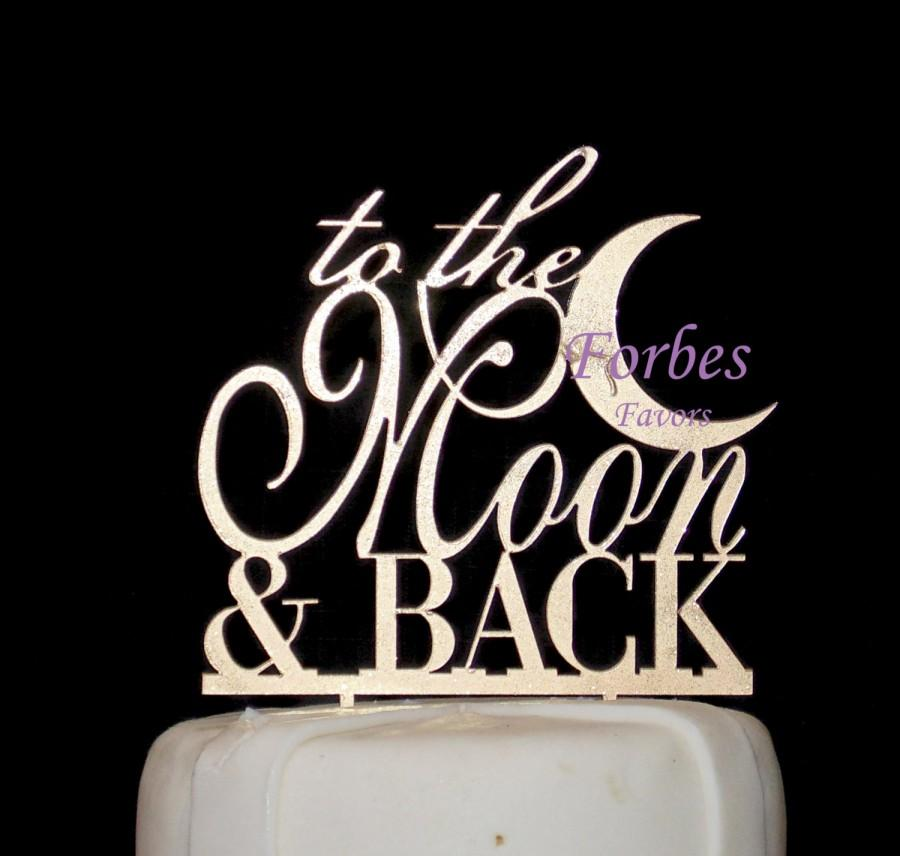 Mariage - To the Moon & Back Acrylic Cake Topper Wedding Cake Many Colors
