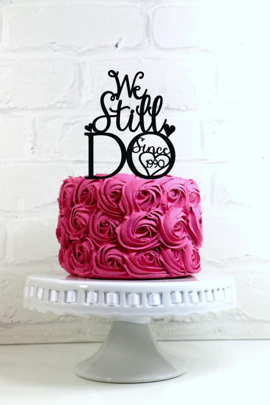 """زفاف - We Still Do Since """"Your Year"""" Vow Renewal or Anniversary Cake Topper or Sign"""