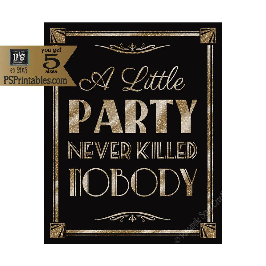 printable a little party never killed nobody art deco great gatsby 1920 39 s theme instant download. Black Bedroom Furniture Sets. Home Design Ideas
