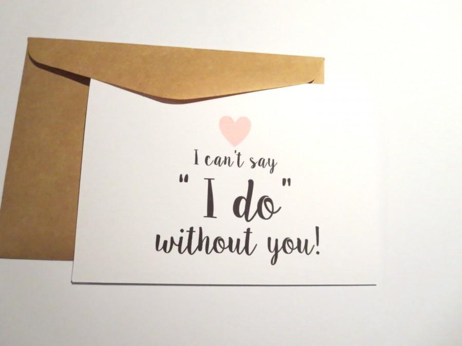 """زفاف - I can't say """"I do"""" without you card/ Will you be my Bridesmaid Card/ Maid of Honour/ Flower Girl Card - C19"""