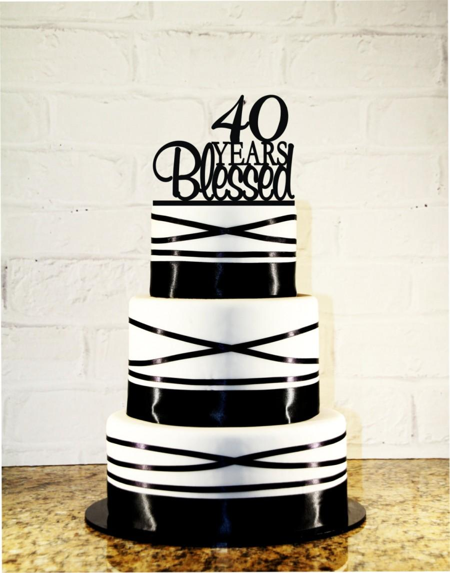 40th Birthday Cake Topper 40 Years Blessed Custom 40th