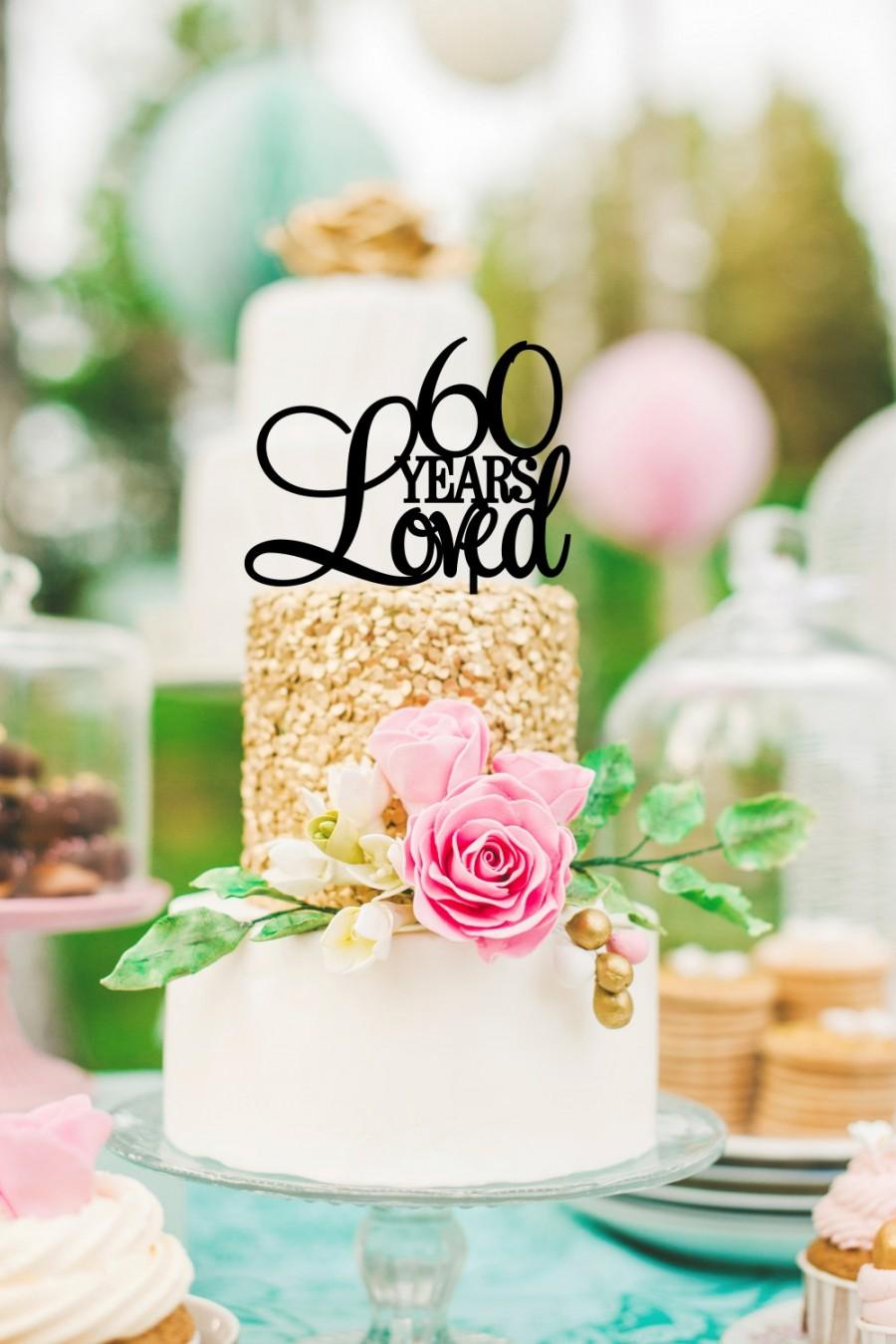 Mariage - 60 Years Loved Cake Topper - Birthday Cake Topper or 60th Anniversary Cake Topper