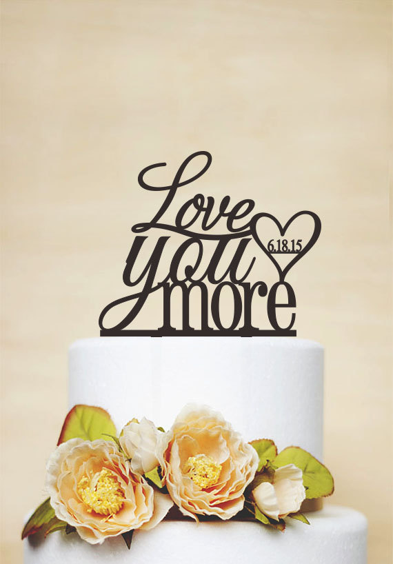 Hochzeit - Love You More Cake Topper,Love Cake Topper,Wedding Cake Topper,Wedding Decor With Acrylic,Phrase Cake Topper,Monogram Cake Topper-P083