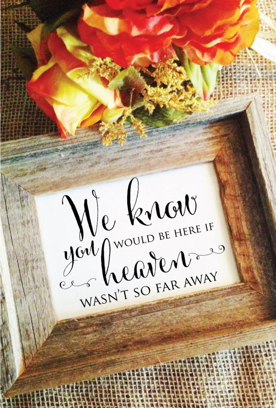 Düğün - We know you would be here wedding memorial sign wedding remembrance sign in memory of wedding sign Rustic wedding sign (No Frame)