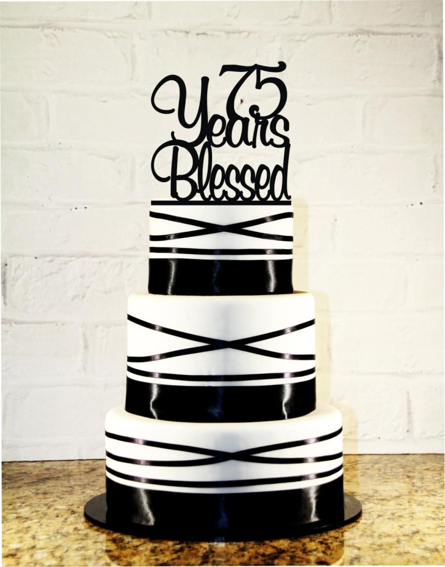 75th Birthday Cake Topper 75 Years Blessed Custom 2414463 Weddbook