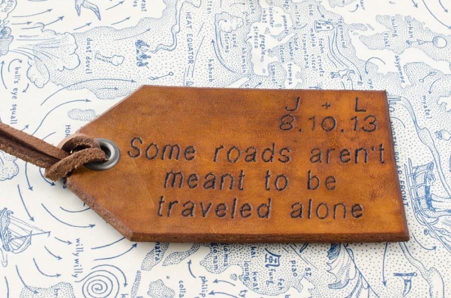 Свадьба - Travel Leather Luggage Tag, Custom Leather Tag, Personalized Luggage Tag, Some Roads aren't meant to be Traveled Alone, Leather Luggage Tag