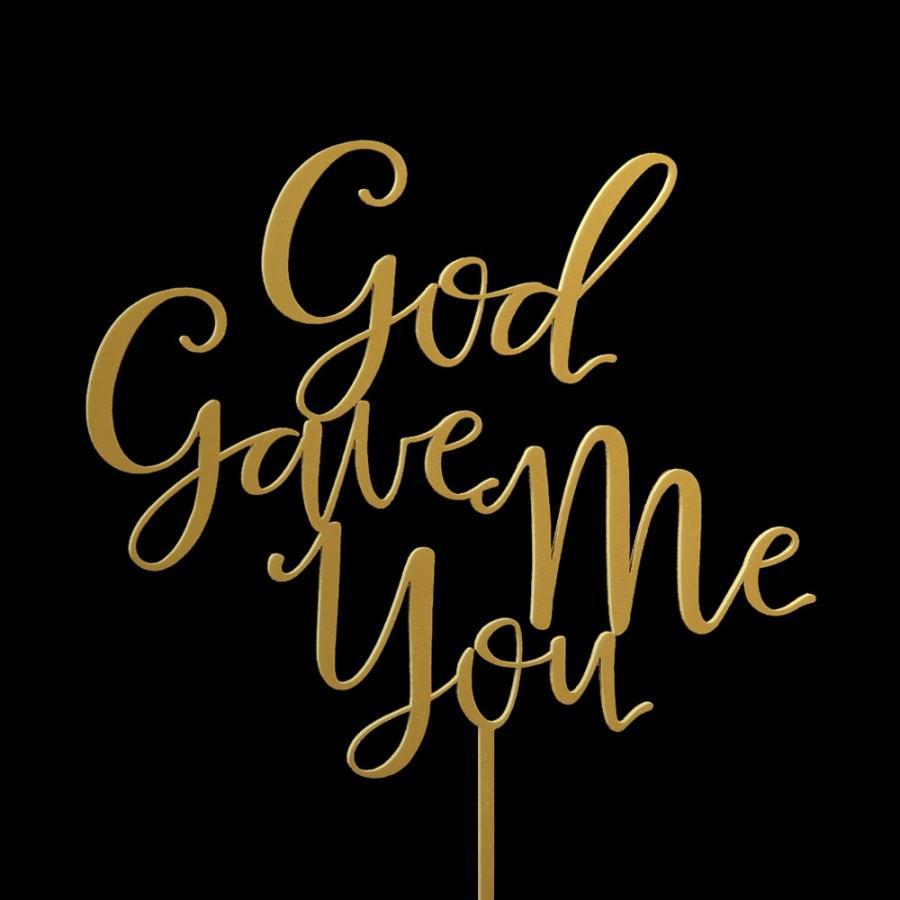 god gave