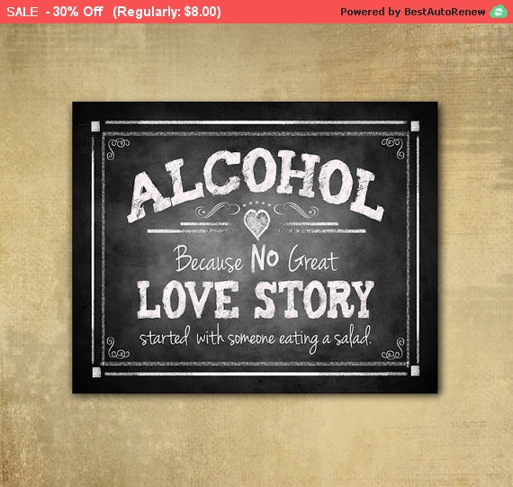 زفاف - 30 % Off Sale Printed Alcohol because no LOVE STORY ever started with a salad Wedding sign - chalkboard signage -  with optional add ons