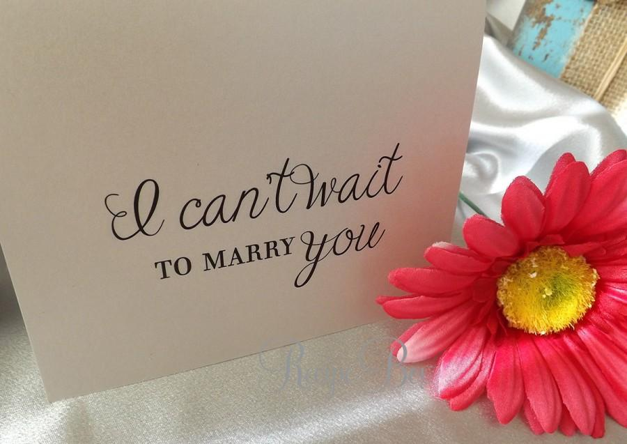 I Can t Wait To Marry You Card  Wedding Cards To My Bride  To My Groom on  our wedding day. I Can t Wait To Marry You Card  Wedding Cards To My Bride  To My