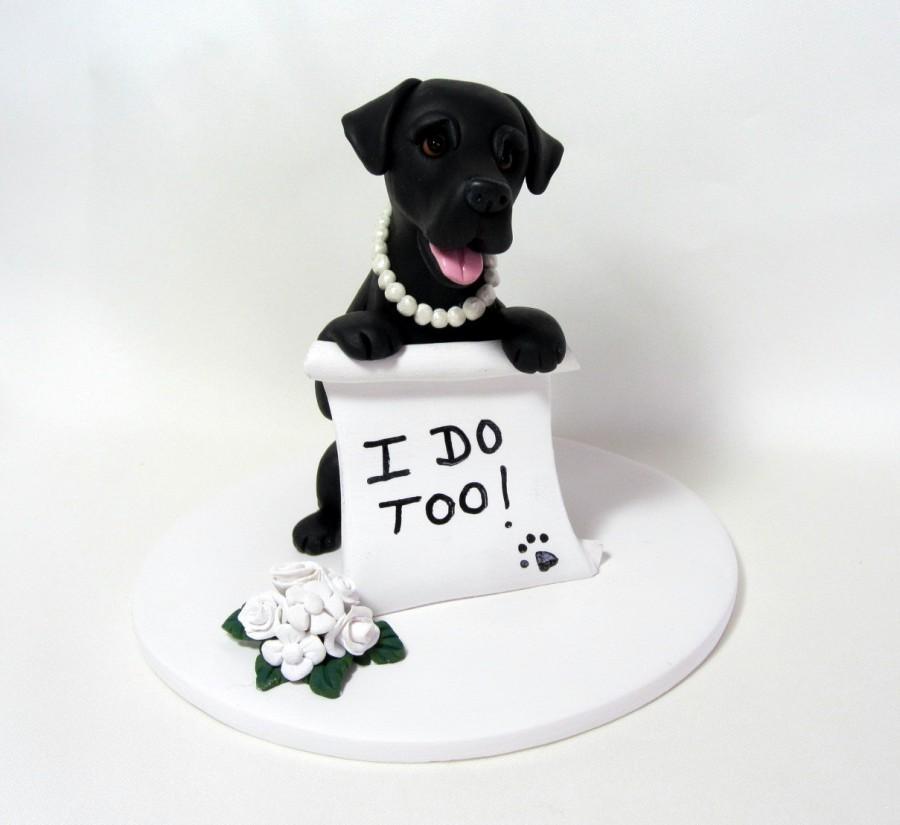 """Mariage - Custom Made Dog Wedding Cake Topper Clay Sculpture Black Labrador """"I Do Too"""" Lab Retriever Cat Animal Pet"""