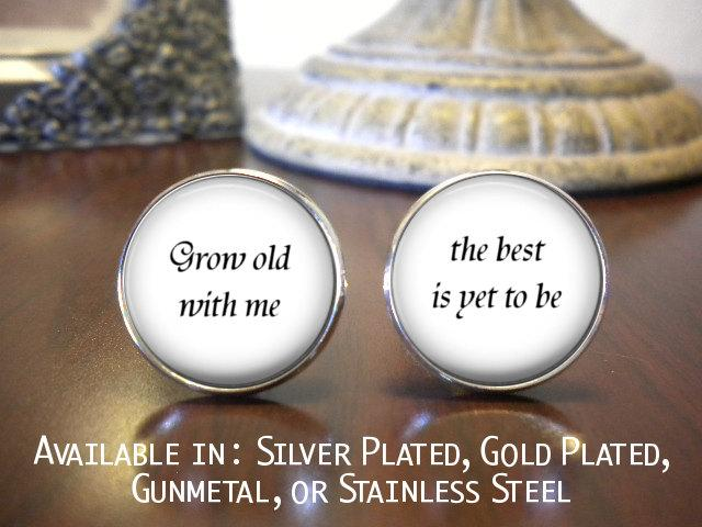 Wedding - Groom Cufflinks - Gifts for Groom - Wedding Cufflinks -  Personalized Cufflinks - Wedding Jewelry - Grow old with me - the best is yet to be
