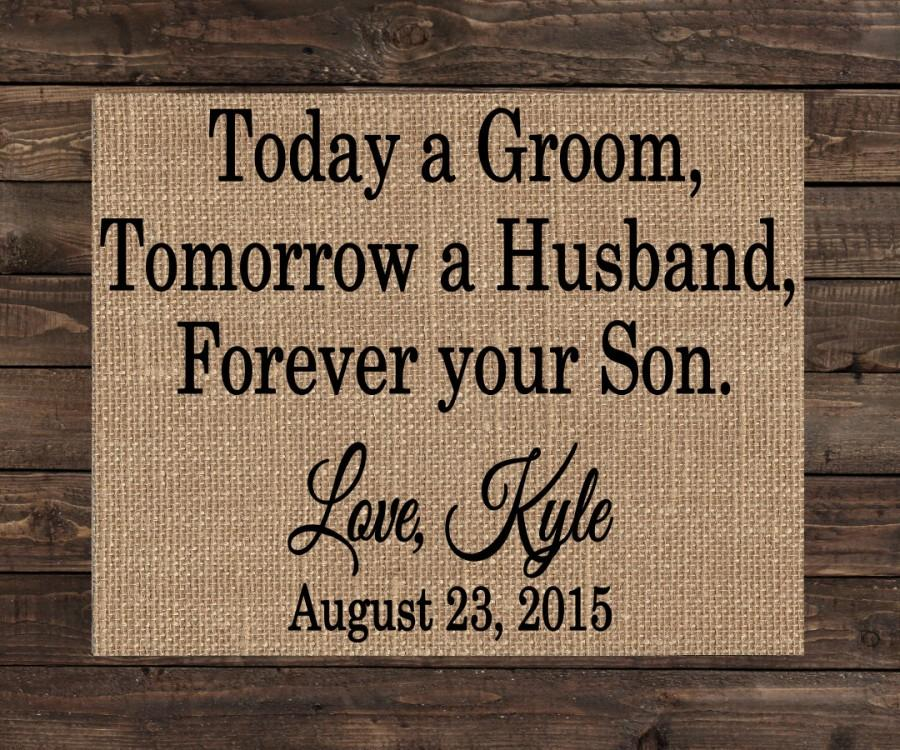 Wedding - Burlap Print Personalized Rustic Sign Wedding Gift for Parents of the Groom - Today a Groom, Tomorrow a Husband, Forever Your Son (#1683B)