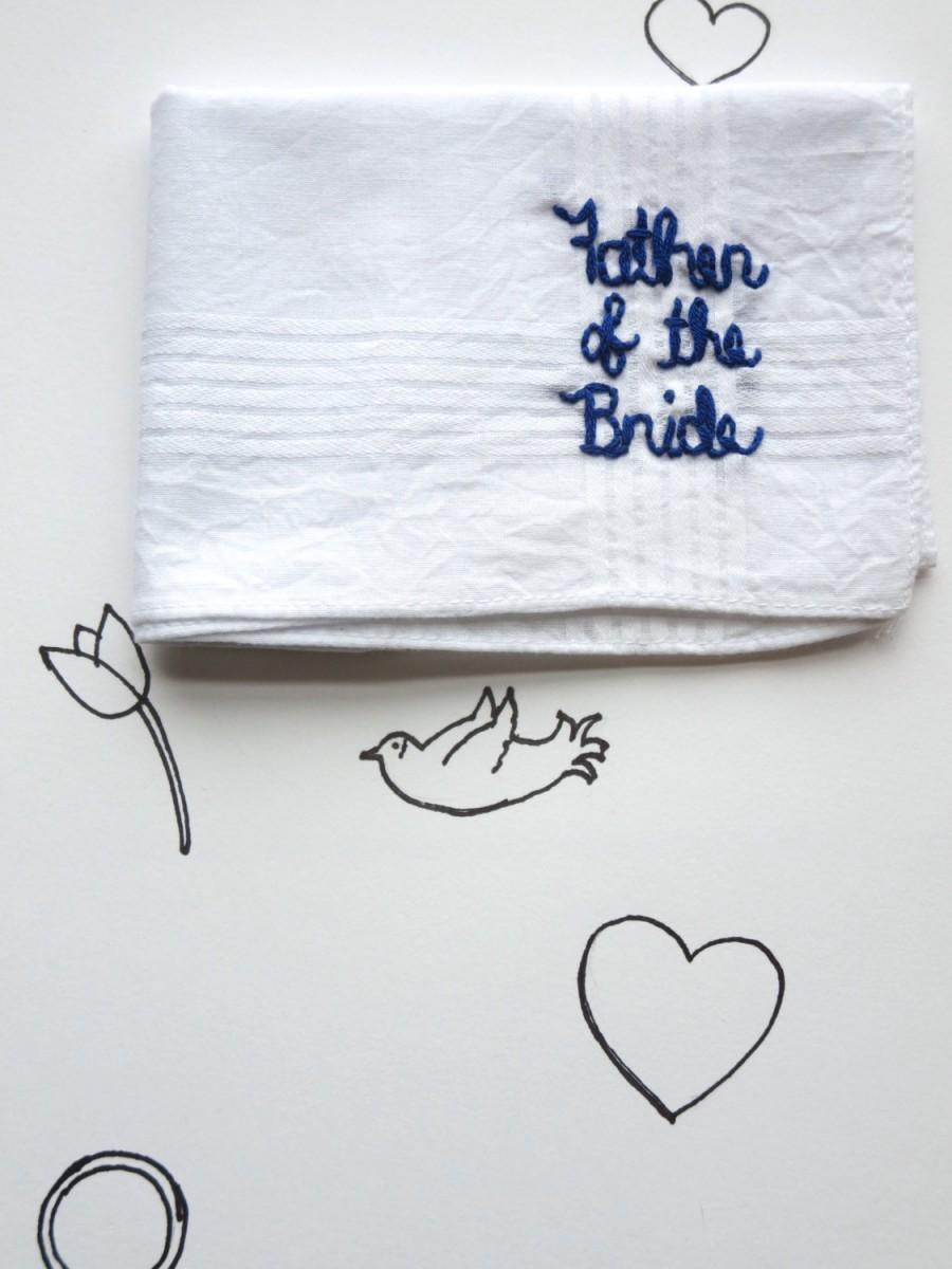 Mariage - Father of the Bride Hand Embroidered Handkerchief Wedding Keepsake Dad Wedding Gift by wrenbirdarts on Etsy