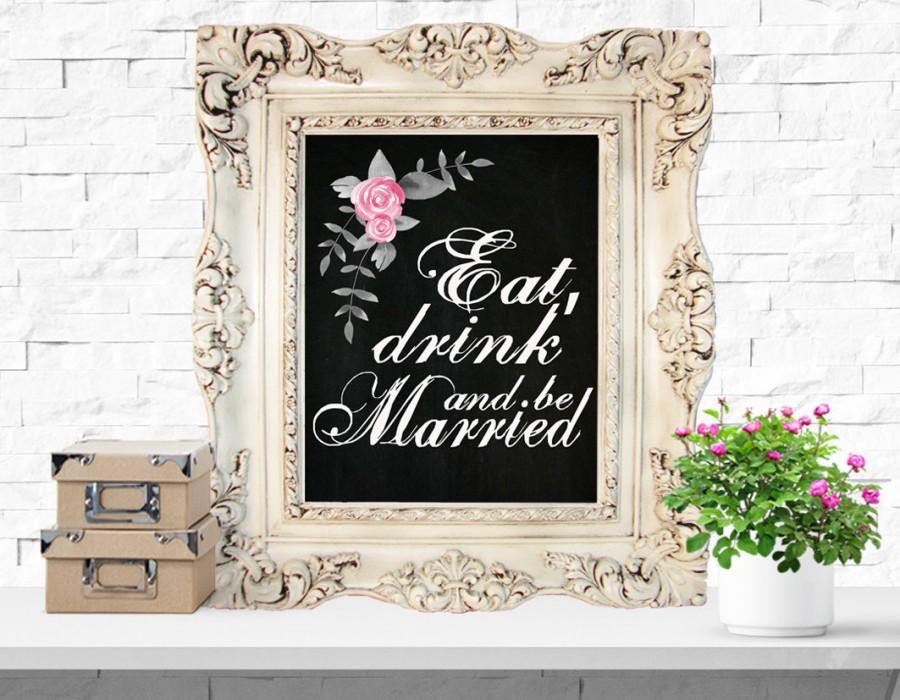 Hochzeit - Eat Drink and be married  Wedding Signs Wedding Printables  Wedding Decorations Reception Signage instant download 5x7 8x10