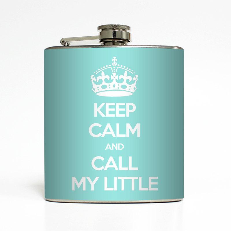Свадьба - Keep Calm and Call My Little Flask Sorority Sister Big Little Grand Greek Bridesmaid Gifts Stainless Steel 6 oz Liquor Hip Flask LC-1155