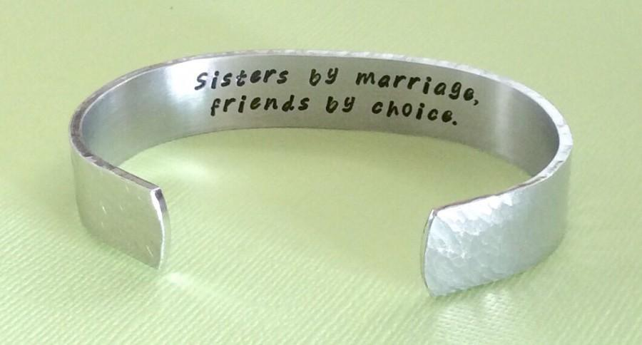 """Mariage - Sister-In-Law Gift - """"Sisters by marriage, friends by choice."""" 1/2"""" hidden message cuff bracelet"""