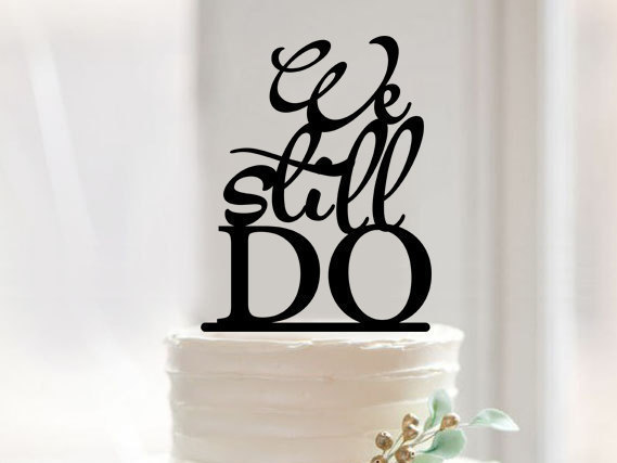 Boda - We still do cake topper,script wedding cake topper,rustic cake topper for wedding,unique cake topper,custom words cake topper,wedding topper