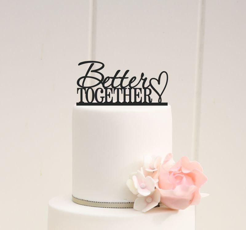 Mariage - Better Together Wedding Cake Topper - Custom Cake Topper