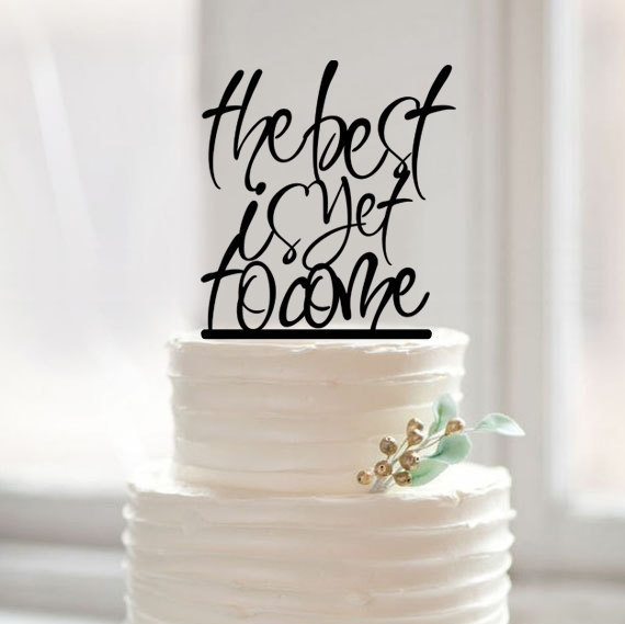 Mariage - The best is yet to come wedding cake topper,unique custom words cake topper,engagement cake topper,rustic cake topper,script cake topper
