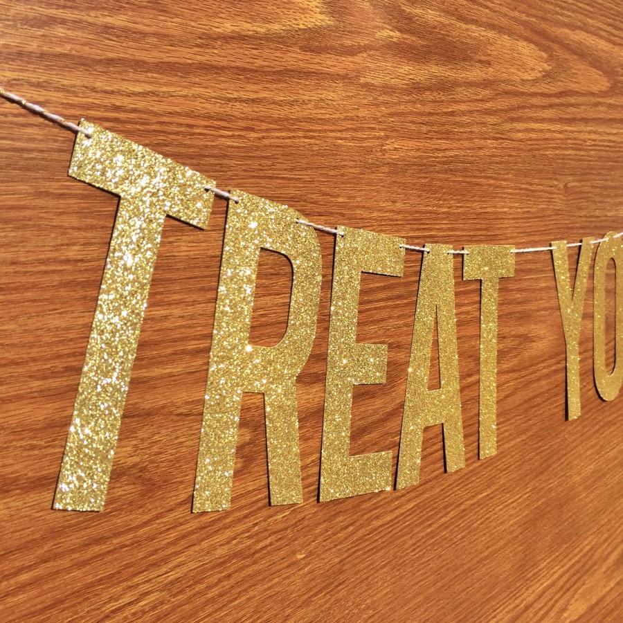 Hochzeit - Treat Yo Self Banner // New Years Eve Decoration PRE-STRUNG // Engagement Party Decor  // Wedding Dessert Sign // Birthday Banner