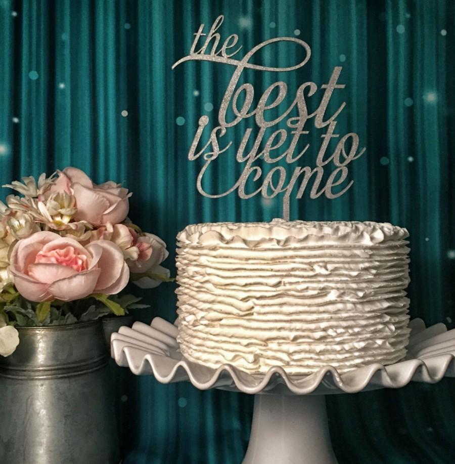 زفاف - The Best Is Yet To Come! Cake Topper for Engagement Parties, Bridal Showers, and Weddings