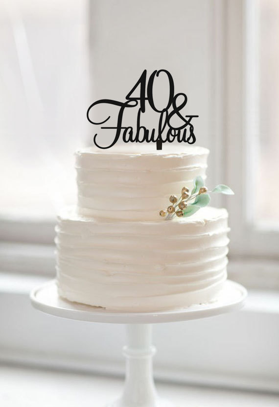40 & Fabulous birthday cake topper,custom cake toppers ...