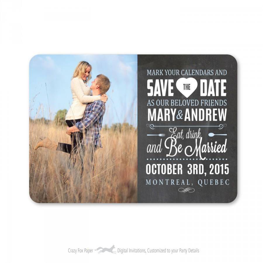 Wedding - Save the Date, Wedding Photo Card / Save the Date Chalkboard / Customized text / Printable DIY/ Save the Date Wedding Chalkboard