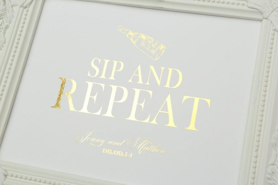Mariage - Sip and Repeat Wedding Sign, 8 x 10 GOLD FOIL Wedding Sign, PERSONALIZED Wedding Sign by Abigail Christine Design