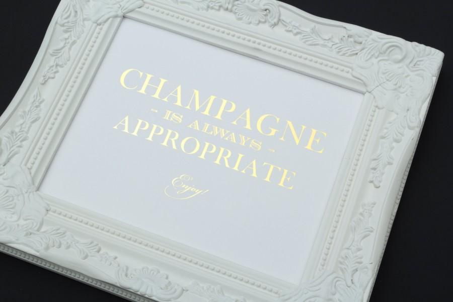 Mariage - Champagne is Always Appropriate, 8 x 10 GOLD FOIL Wedding Sign, Bar Cart or Beverage Sign, or Wall Art by Abigail Christine Design