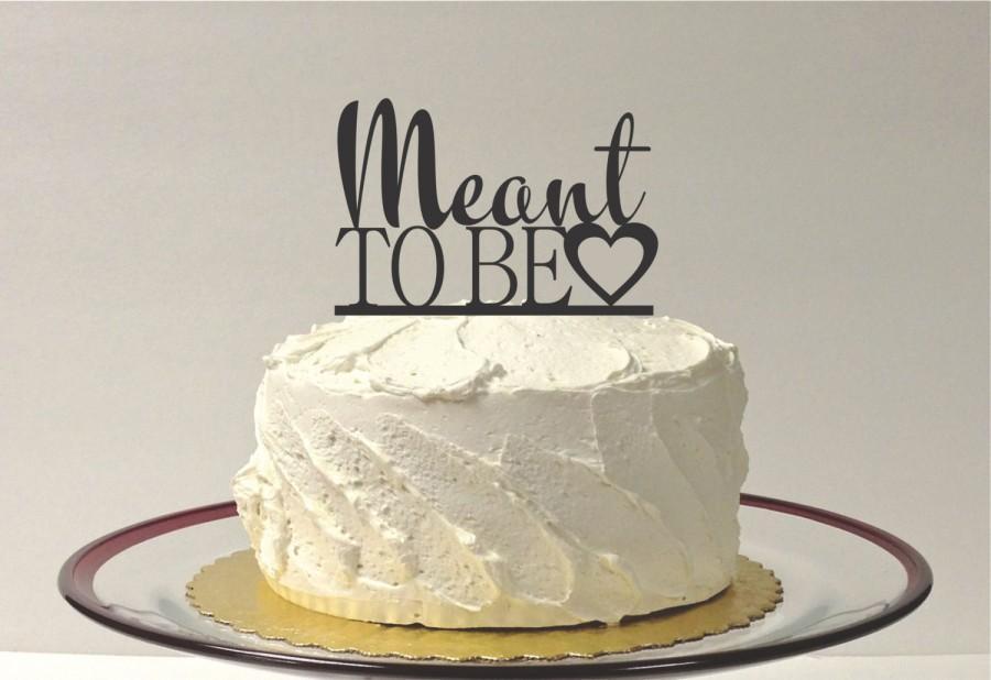 Mariage - MEANT TO BE Wedding Cake Topper Acrylic Wedding Topper Classic Wedding Cake Topper Wedding Decoration Keepsake