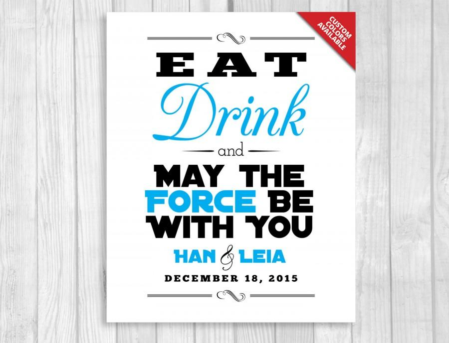 Mariage - Eat Drink and May the Force Be With You 8x10 Printable Star Wars Wedding Sign - Personalized with Bride & Groom's Names and Wedding Date
