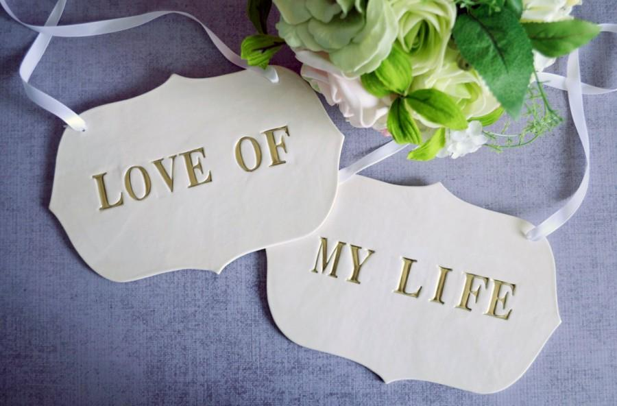 Mariage - Large Gold 'Love Of My Life' Wedding Sign Set to Hang on Chair and Use as Photo Prop