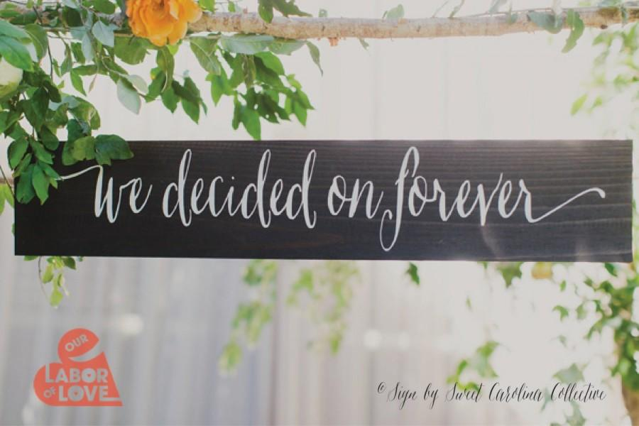 Mariage - We Decided on Forever Rustic Wedding Sign - WS-145