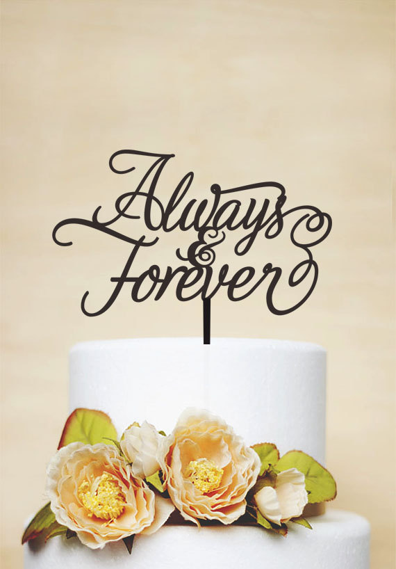 Свадьба - Always and Forever Cake Topper,Wedding Cake Topper,Acylic Wedding Topper,Love Cake Topper,Monogram Cake Topper -P084