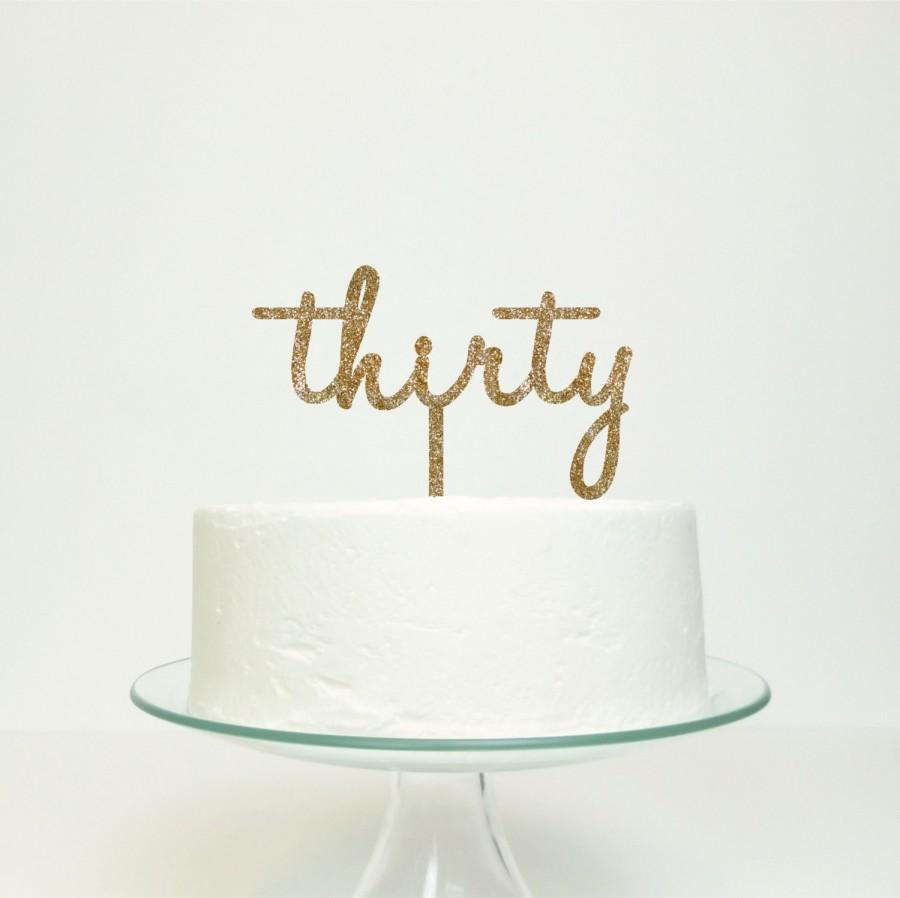 thirty 30th birthday number word cake topper - birthday celebration