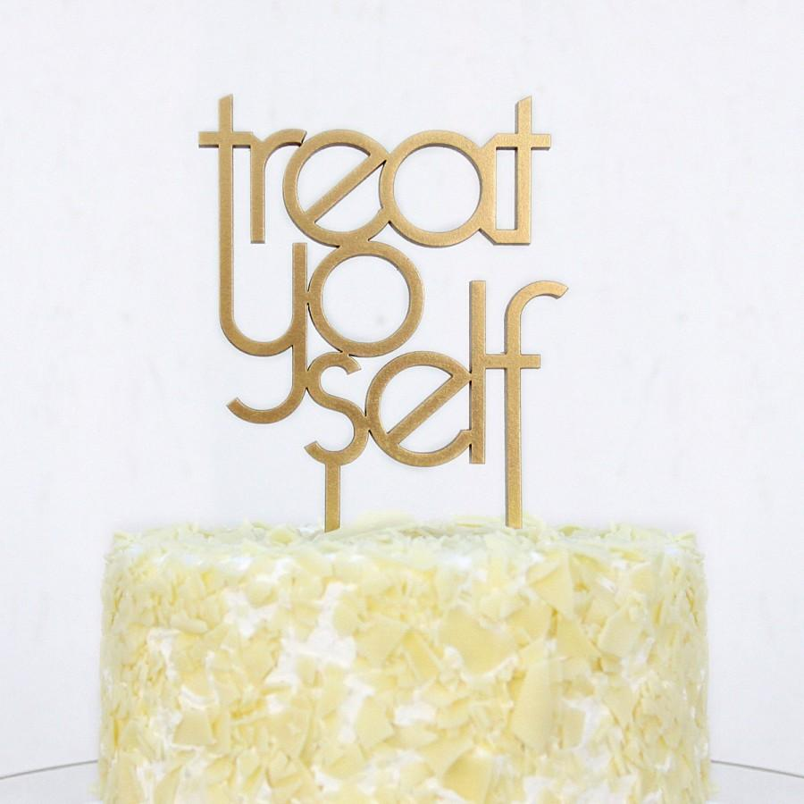 Hochzeit - treat yo self wedding or party cake topper