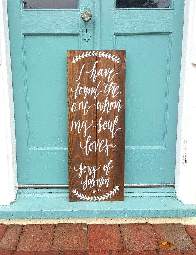 I Have Found The One Whom My Soul Loves Sign Song Of Solomon Rustic Wooden Wedding Verse Home