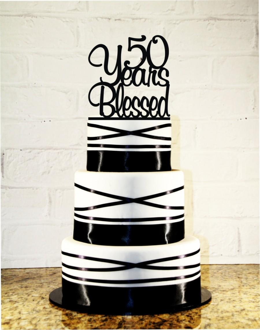 Mariage - 50th Birthday / Wedding Anniversary Cake Topper - 50 Years Blessed Custom